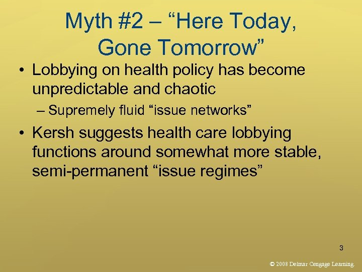 """Myth #2 – """"Here Today, Gone Tomorrow"""" • Lobbying on health policy has become"""