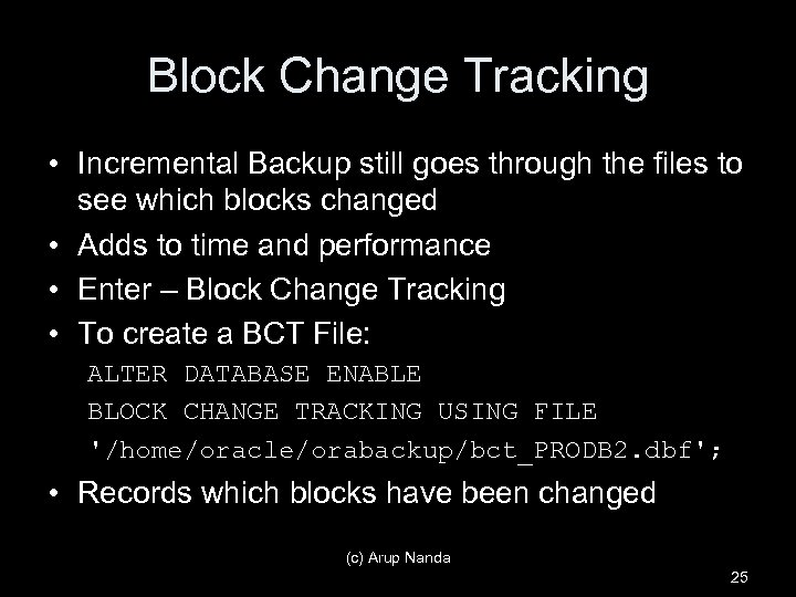 Block Change Tracking • Incremental Backup still goes through the files to see which