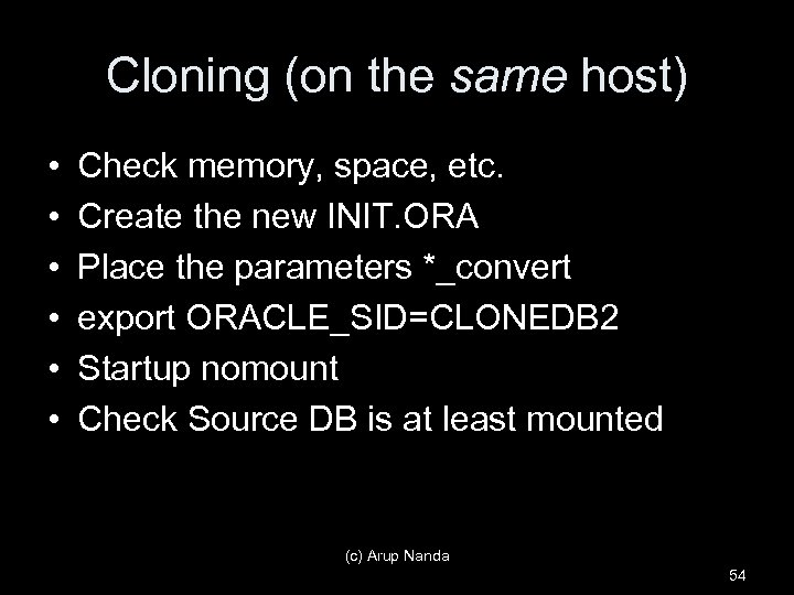 Cloning (on the same host) • • • Check memory, space, etc. Create the