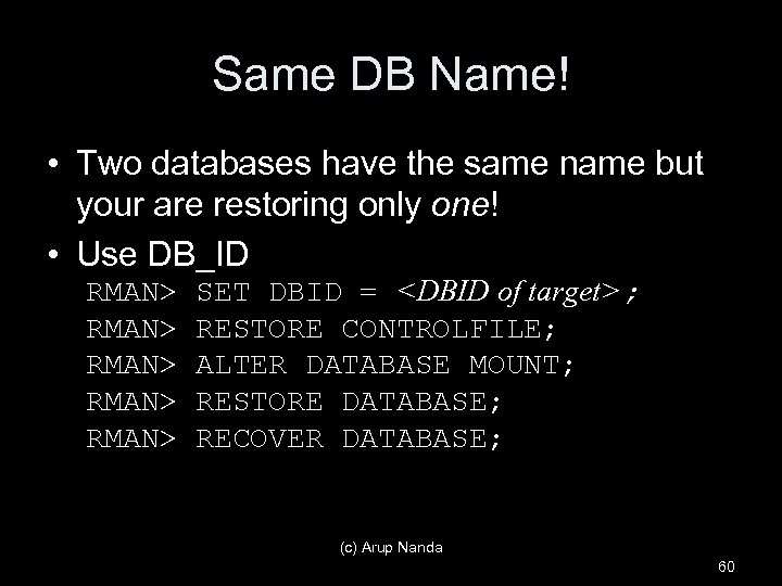 Same DB Name! • Two databases have the same name but your are restoring