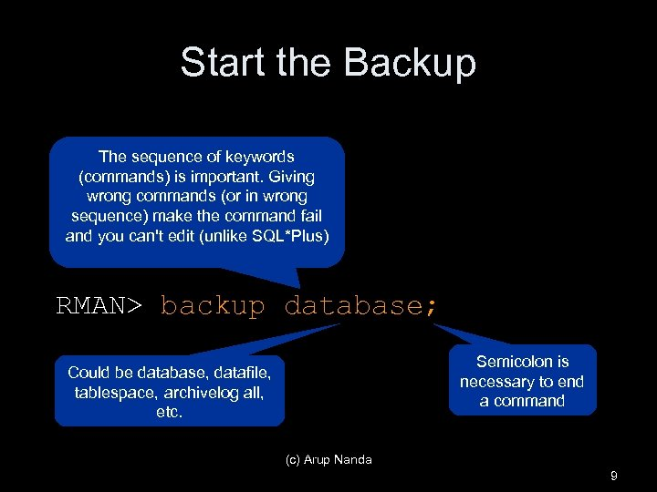 Start the Backup The sequence of keywords (commands) is important. Giving wrong commands (or