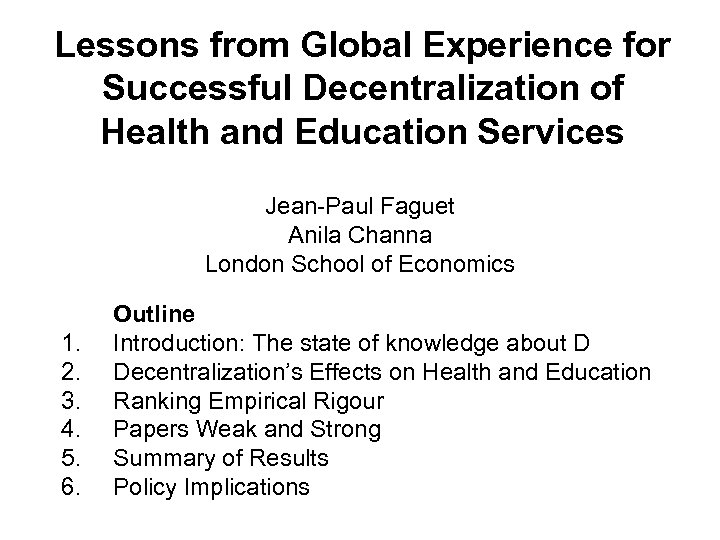 Lessons from Global Experience for Successful Decentralization of Health and Education Services Jean-Paul Faguet