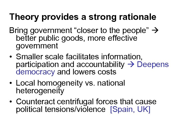 """Theory provides a strong rationale Bring government """"closer to the people"""" better public goods,"""