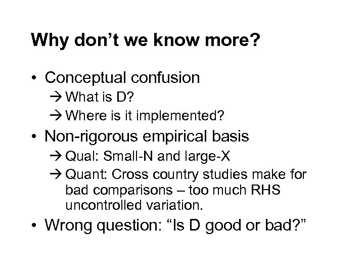Why don't we know more? • Conceptual confusion What is D? Where is it