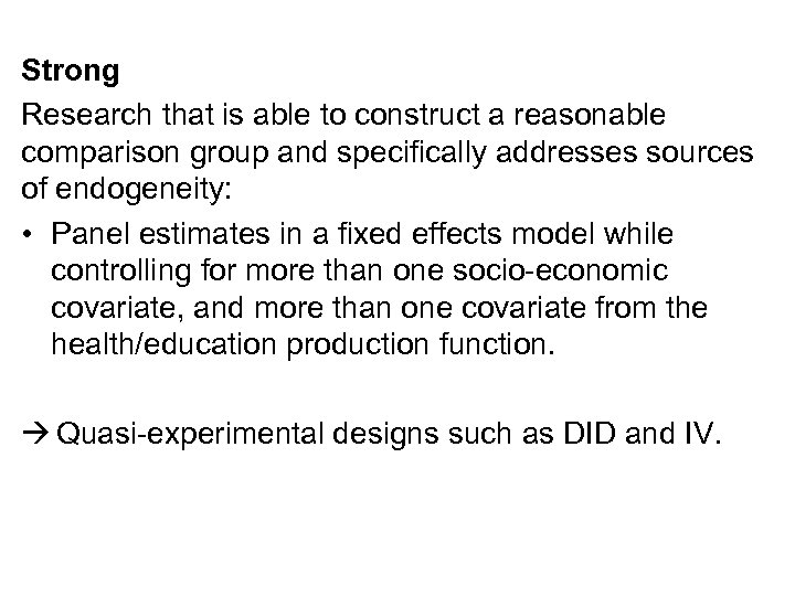 Strong Research that is able to construct a reasonable comparison group and specifically addresses