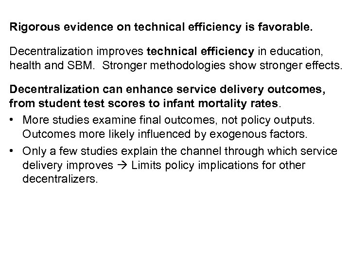Rigorous evidence on technical efficiency is favorable. Decentralization improves technical efficiency in education, health