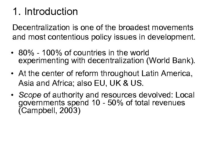 1. Introduction Decentralization is one of the broadest movements and most contentious policy issues