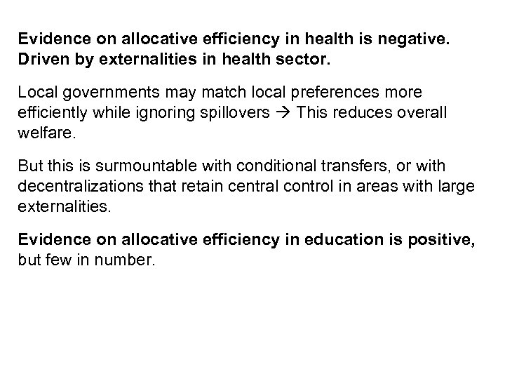 Evidence on allocative efficiency in health is negative. Driven by externalities in health sector.