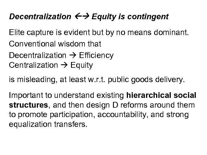 Decentralization Equity is contingent Elite capture is evident but by no means dominant. Conventional