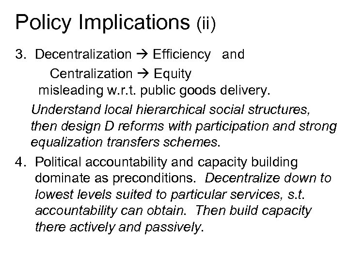 Policy Implications (ii) 3. Decentralization Efficiency and Centralization Equity misleading w. r. t. public