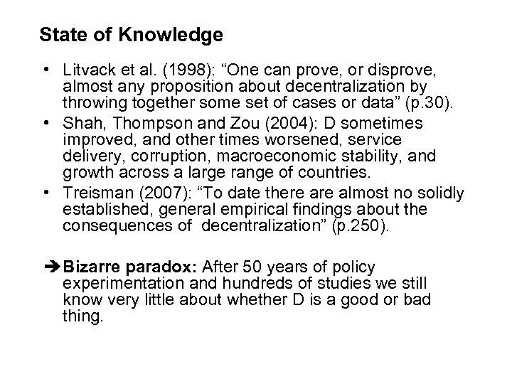 """State of Knowledge • Litvack et al. (1998): """"One can prove, or disprove, almost"""
