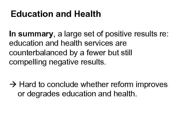 Education and Health In summary, a large set of positive results re: education and