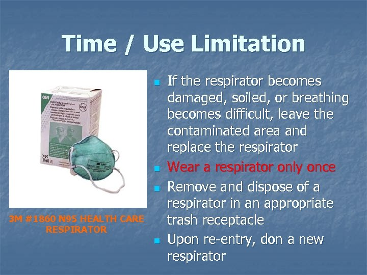 Time / Use Limitation n 3 M #1860 N 95 HEALTH CARE RESPIRATOR n