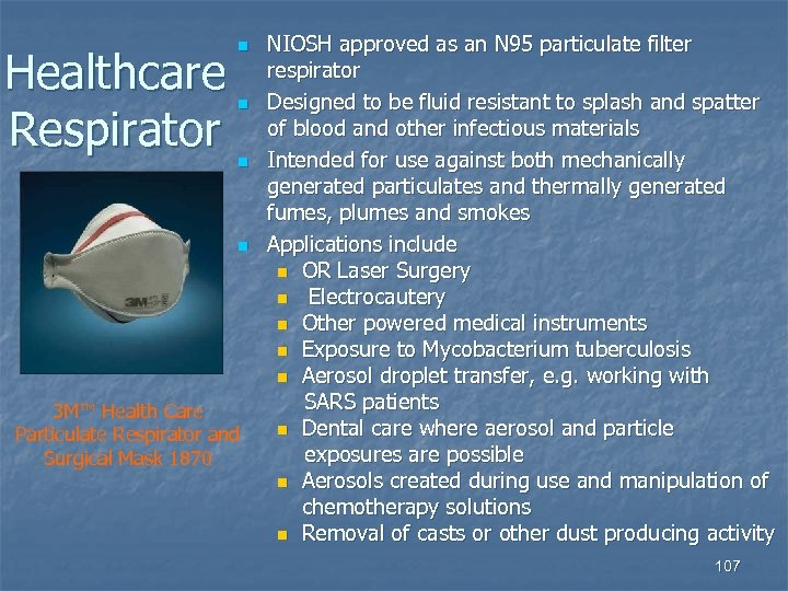Healthcare Respirator n n 3 M™ Health Care Particulate Respirator and Surgical Mask 1870