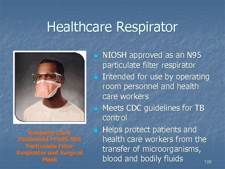 Healthcare Respirator n n n Kimberly-Clark Fluidshield PFR 95 N 95 Particulate Filter Respirator