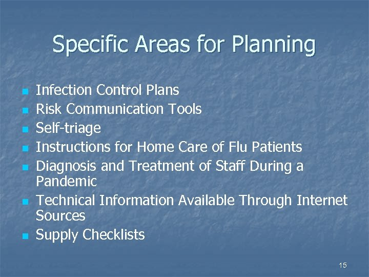 Specific Areas for Planning n n n n Infection Control Plans Risk Communication Tools