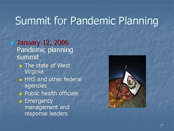 Summit for Pandemic Planning n January 12, 2006 Pandemic planning summit n n The