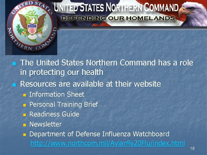 North America n n The United States Northern Command has a role in protecting