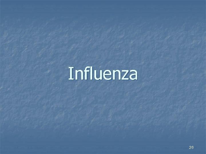 Influenza 26