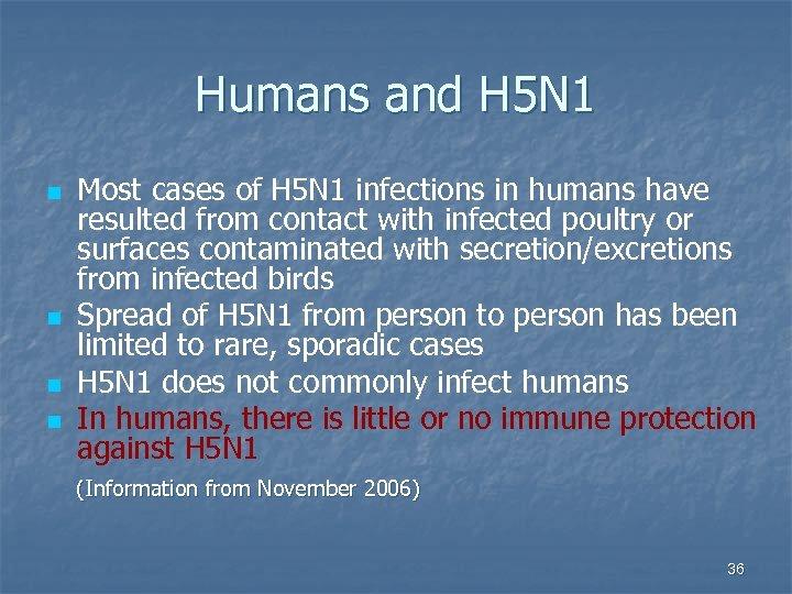 Humans and H 5 N 1 n n Most cases of H 5 N