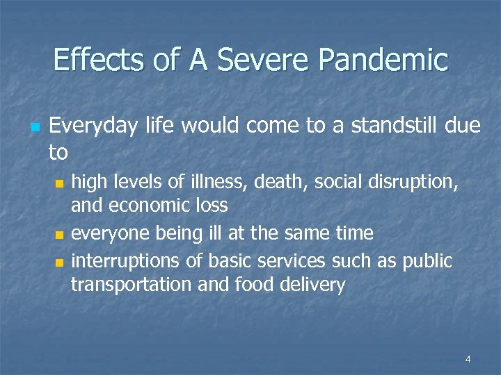 Effects of A Severe Pandemic n Everyday life would come to a standstill due