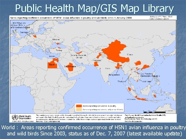 Public Health Map/GIS Map Library World : Areas reporting confirmed occurrence of H 5