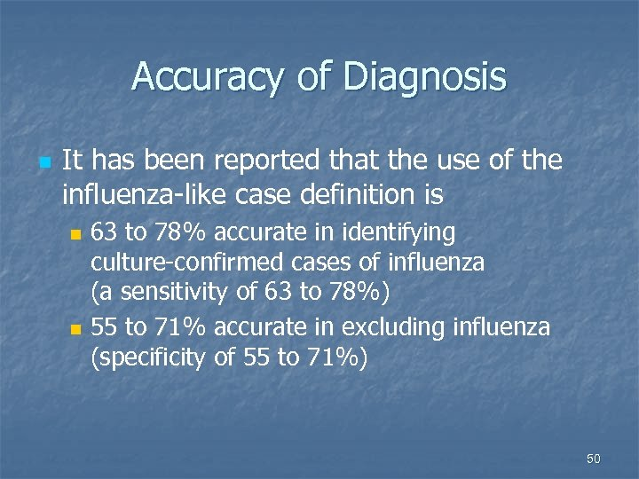 Accuracy of Diagnosis n It has been reported that the use of the influenza-like