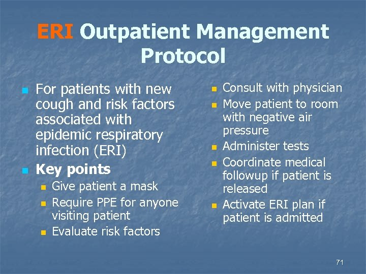 ERI Outpatient Management Protocol n n For patients with new cough and risk factors