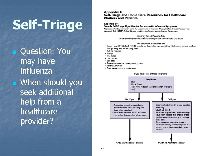 Self-Triage n n Question: You may have influenza When should you seek additional help