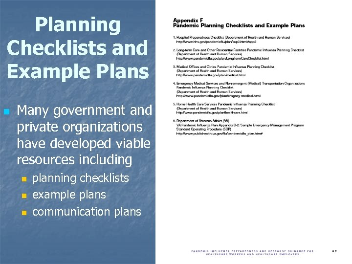 Planning Checklists and Example Plans n Many government and private organizations have developed viable