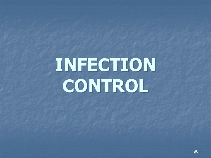 INFECTION CONTROL 80