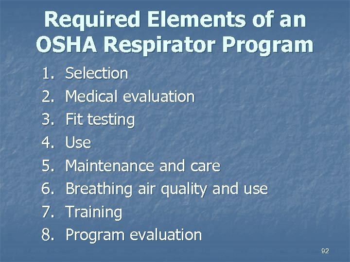 Required Elements of an OSHA Respirator Program 1. 2. 3. 4. 5. 6. 7.