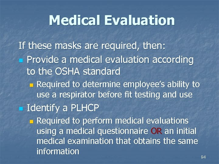 Medical Evaluation If these masks are required, then: n Provide a medical evaluation according