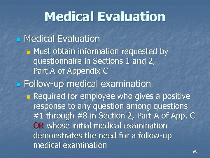 Medical Evaluation n n Must obtain information requested by questionnaire in Sections 1 and