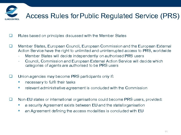 Access Rules for Public Regulated Service (PRS) q Rules based on principles discussed with