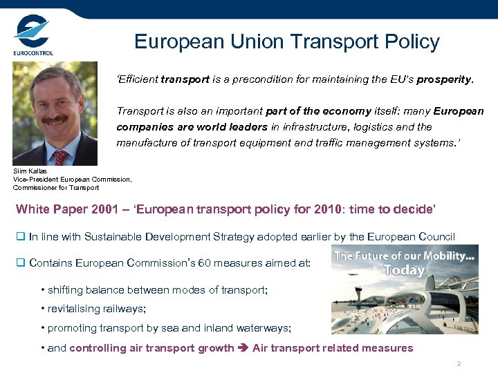 European Union Transport Policy 'Efficient transport is a precondition for maintaining the EU's