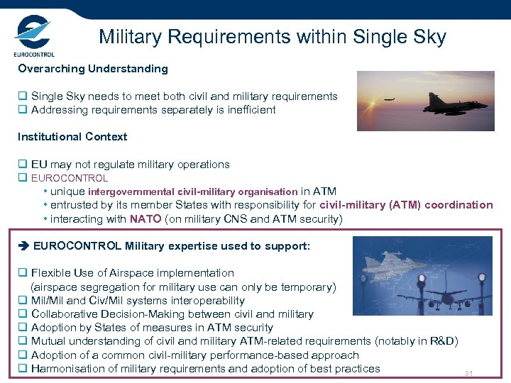 Military Requirements within Single Sky Overarching Understanding q Single Sky needs to meet both