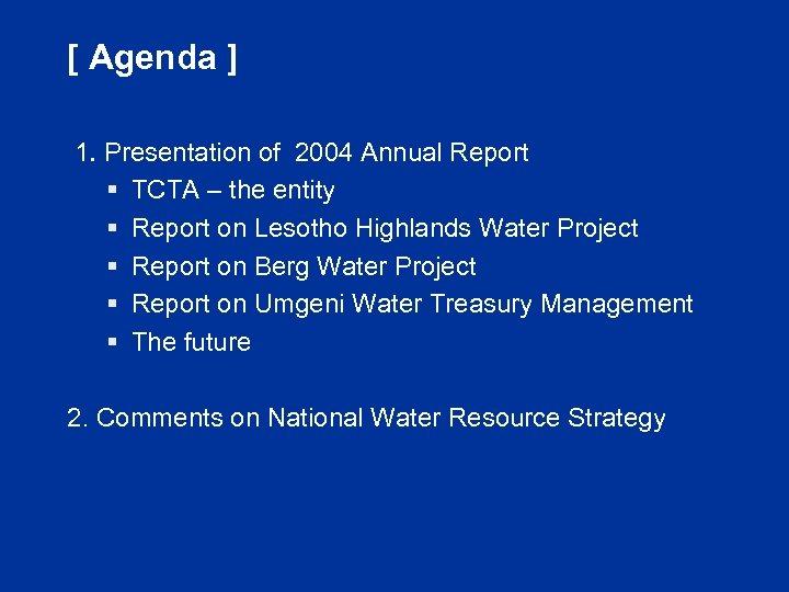 [ Agenda ] 1. Presentation of 2004 Annual Report § TCTA – the entity