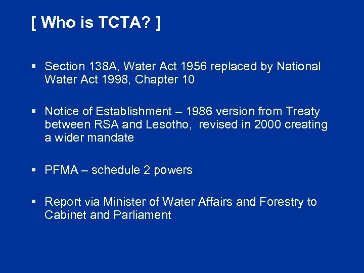 [ Who is TCTA? ] § Section 138 A, Water Act 1956 replaced by