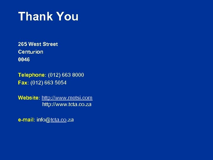 Thank You 265 West Street Centurion 0046 Telephone: (012) 663 8000 Fax: (012) 663