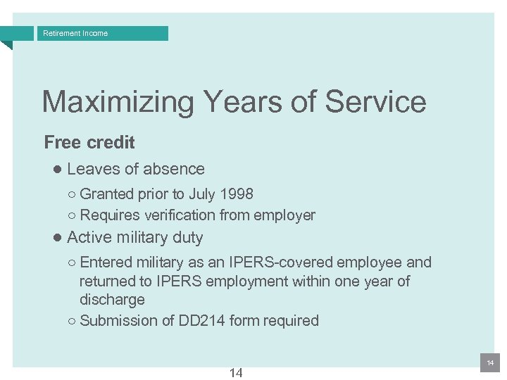 Retirement Income Maximizing Years of Service Free credit ● Leaves of absence ○ Granted