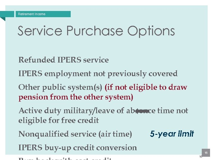 Retirement Income Service Purchase Options Refunded IPERS service IPERS employment not previously covered Other