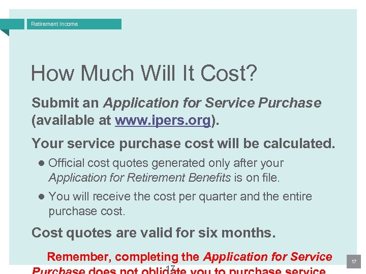 Retirement Income How Much Will It Cost? Submit an Application for Service Purchase (available