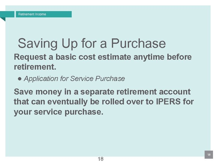 Retirement Income Saving Up for a Purchase Request a basic cost estimate anytime before