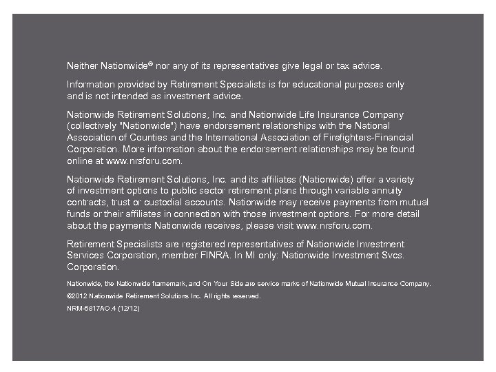Neither Nationwide® nor any of its representatives give legal or tax advice. Information provided