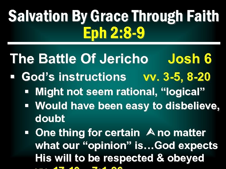 Salvation By Grace Through Faith Eph 2: 8 -9 The Battle Of Jericho §