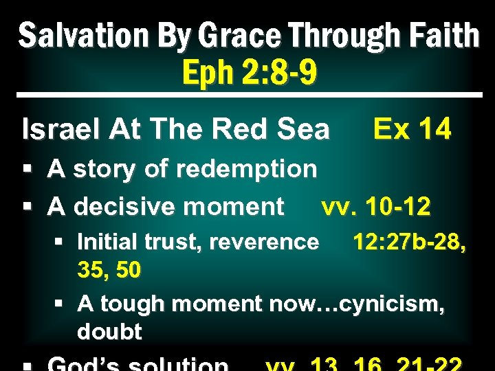 Salvation By Grace Through Faith Eph 2: 8 -9 Israel At The Red Sea