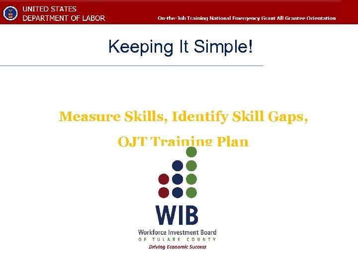 Keeping It Simple! Measure Skills, Identify Skill Gaps, OJT Training Plan