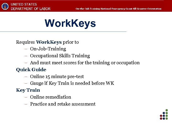 Work. Keys Requires Work. Keys prior to – On-Job-Training – Occupational Skills Training –