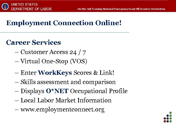 Employment Connection Online! Career Services – Customer Access 24 / 7 – Virtual One-Stop